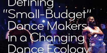 """Dance/NYC Publishes 'Defining """"Small-Budget"""" Dance Makers in a Changing Dance Ecology' Res Photo"""
