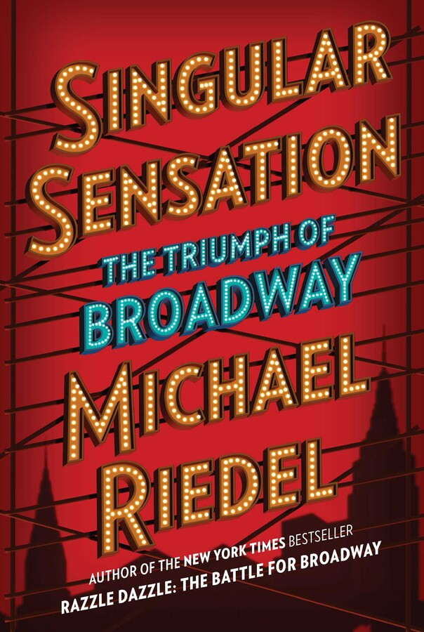 Podcast: BroadwayRadio Chats with Michael Riedel on 'Singular Sensation: The Triumph of Broadway'