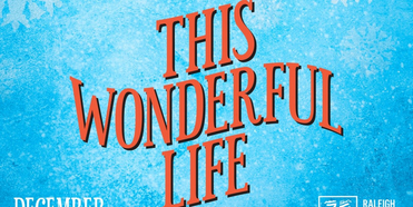 Raleigh Little Theatre Presents THIS WONDERFUL LIFE Photo