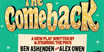 BWW Interview: Ben Ashenden and Alex Owen Chat THE COMEBACK at Noël Coward Theatre Photo