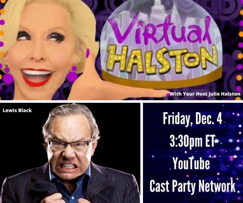 BWW Previews: Julie Halston and Lewis Black Are Like Comedy and Tragedy Masks on VIRTUAL HALSTON December 4th