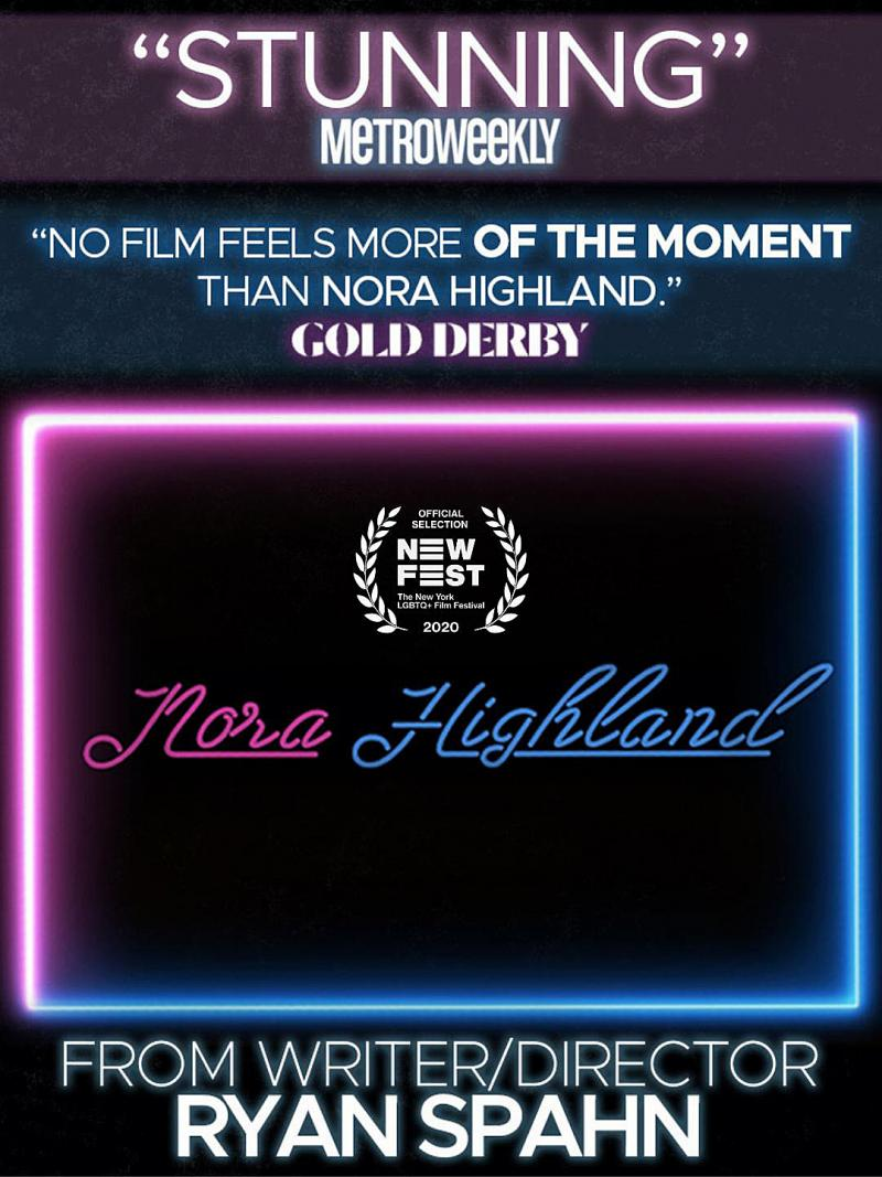 BWW Interview: Ryan Spahn's NORA HIGHLAND Aiming The Spotlight On The Industry's Homophobia