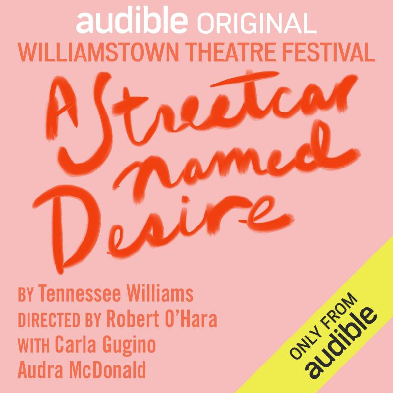 BWW Review: A STREETCAR NAMED DESIRE at Williamstown Theatre Festival on Audible Theatre.