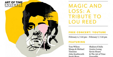 Art Of Time Ensemble's Virtually Live Concert Celebrates The Lasting Legacy Of Lou Reed Photo