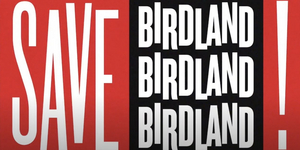 ICYMI- Watch Broadway Unite for the SAVE BIRDLAND Fundraiser! Video