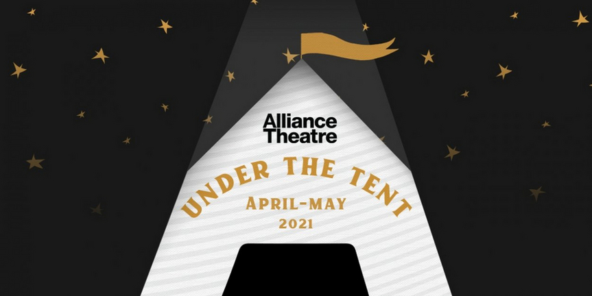Alliance Theatre Announces Updates to 2020/21 Season, Featuring UNDER THE TENT Pop-Up Conc Photo