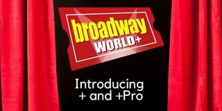 Introducing BroadwayWorld+ and BroadwayWorld+ Pro! Photo
