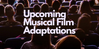An Always Up-to-Date Schedule of Musical Film Adaptations! Photo