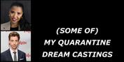 BWW Blog: (Some Of) My Quarantine Dream Castings Photo