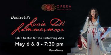 OPERA San Antonio Announces Return to Live Performances With LUCIA DI LAMMERMOOR Photo