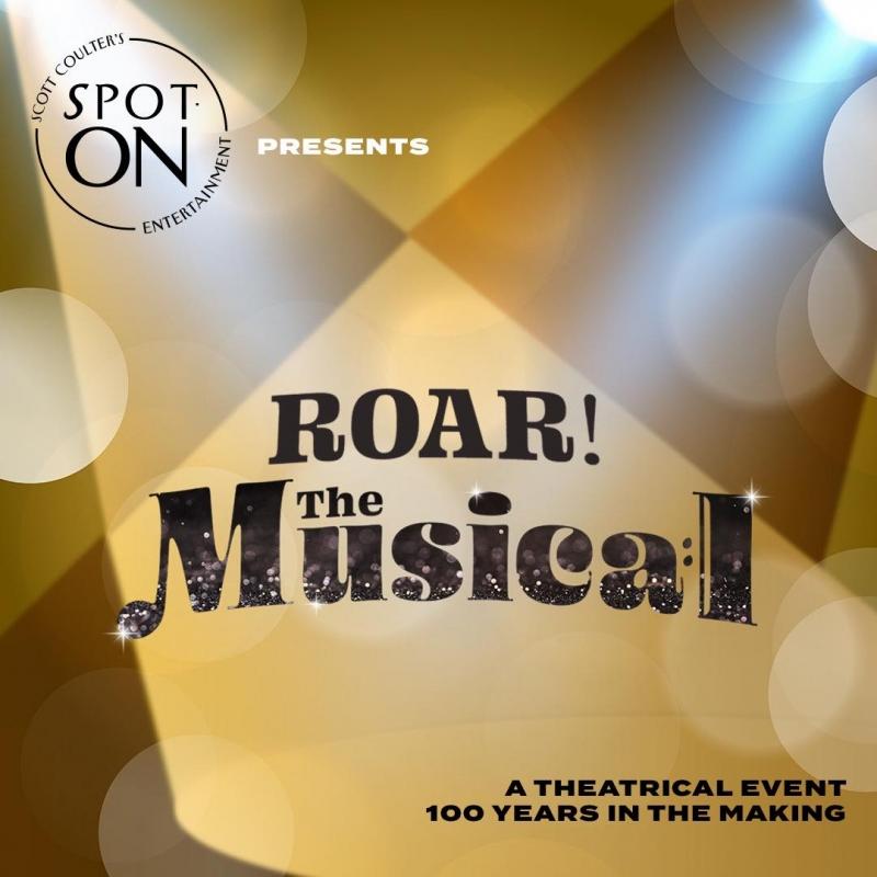 BWW NEWS:  Spot-On Entertainment Announces ROAR! THE MUSICAL Will Broadcast Virtually