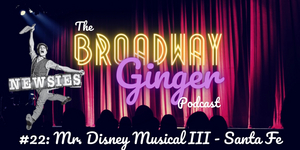 Podcast: THE BROADWAY GINGER Revisits NEWSIES and the Phenomenon of Fansies in Two-Part Ep Photo
