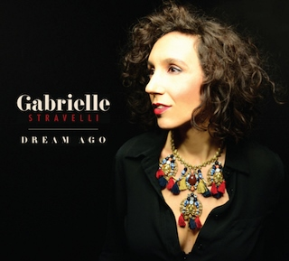 BWW CD Review: Gabrielle Stravelli DREAM AGO Is More Like A Dream In Real Time