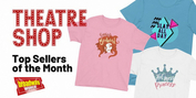 Get The Theatre Shop's Top April Sellers Before They're Sold Out! Photo
