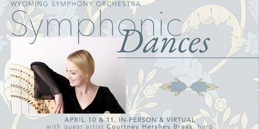 'Symphonic Dance' Will Be the Wyoming Symphony Orchestra's Final Concert of the 2020-21 Se Photo