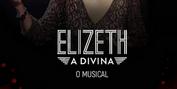 BWW Review: After a Successful Season in Rio De Janeiro, ELIZETH A DIVINA ��� O MUSICAL Make Photo
