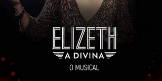 BWW Review: After a Successful Season in Rio De Janeiro, ELIZETH A DIVINA – O MUSICAL Make Photo