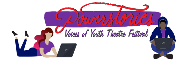 BWW Feature: VOICES OF YOUTH THEATRE FESTIVAL ACCEPTING SUBMISSIONS FROM YOUNG PEOPLE, AGES 8 TO 18 at Powerstories Theatre