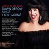 GYPSY IN MY SOUL: DAWN DEROW SINGS EYDIE GORME To Debut May 23rd Photo