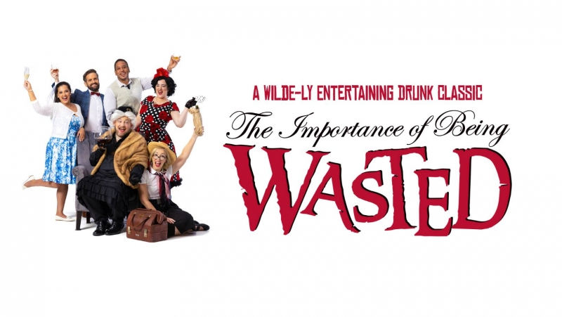 BWW Review: THE IMPORTANCE OF BEING WASTED at Anywhere Festival