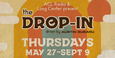 Long Center & ACL Radio Announce Artist Lineup For THE DROP-IN Free Summer Concert Series Photo