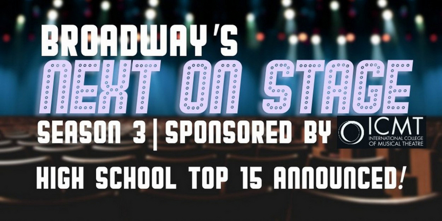 VIDEO: Broadway's Next on Stage High School Top 15 Announced- Watch Now! Photo