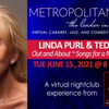 June 15th OUT AND ABOUT - SONGS FOR A NEW BEGINNING on MetropolitanZoom Reunites Linda Pur Photo