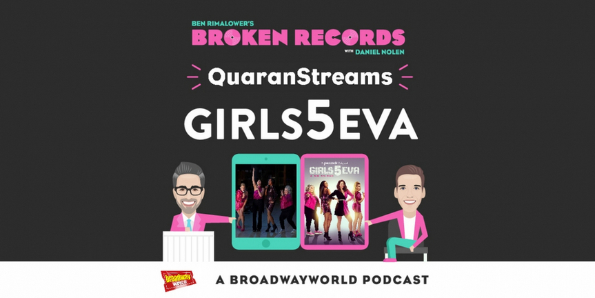 BWW Exclusive: Ben Rimalower's Broken Records QuaranStreams Continues with GIRLS5EVA! Photo