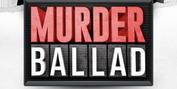 BWW Feature: MUSICAL 'MURDER BALLAD' KEERT TERUG NAAR HET THEATER Photo