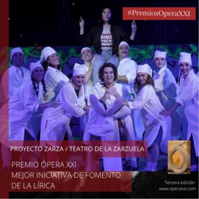 El Proyecto Zarza recibe el Premio Ópera XXI a la Mejor Iniciativa de Fomento de la Lírica