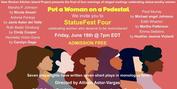 PUT A WOMAN ON A PEDESTAL Announces Final Evening Of Plays Photo
