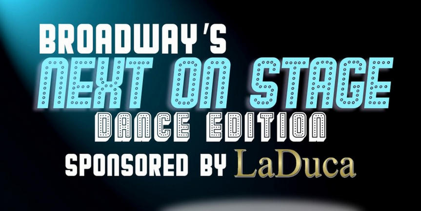 Broadway's Next on Stage: Dance Edition Returns for Season 2! Photo