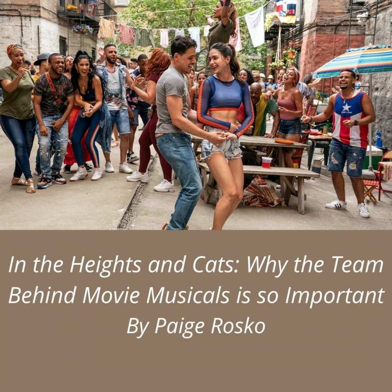 Student Blog: In the Heights and Cats: Why the Team Behind Movie Musicals is so Important