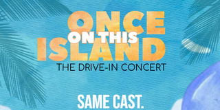 ONCE ON THIS ISLAND to Return To Cobb PARKS As Drive-In Concert Photo