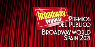 Candidatos a las nominaciones de los Premios del Público BroadwayWorld Spain 2021 Photo