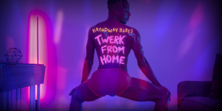 VIDEO: Watch BROADWAY BARES: TWERK FROM HOME- Live at 9pm! Photo