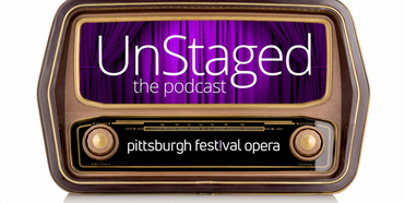 LISTEN: Pittsburgh Festival Opera Launches New Podcast, UNSTAGED: OPERA FROM EVERY ANGLE Photo