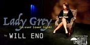 ildred's Umbrella Theater Will Present LADY GREY Next Month Photo
