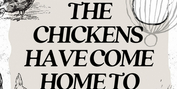 The Neighbors Announce Catskills Residency To Present THE CHICKENS HAVE COME HOME TO ROOST Photo