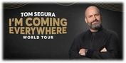Tom Segura to Bring I'M COMING EVERYWHERE – WORLD TOUR to the Aronoff Center Photo