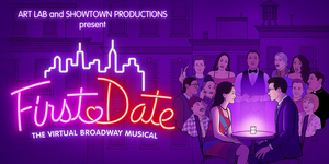 Watch a Virtual Red Carpet for FIRST DATE- Streaming for 5 Performances Only on Stell Video