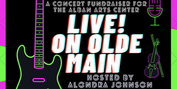 Fundraising Concert LIVE! ON OLDE MAIN Comes to The Alban Arts Center, August 7 Photo