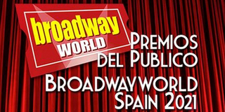 Segunda ronda de votaciones de los Premios del Público BroadwayWorld Spain 2021 Photo