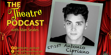 Podcast Exclusive: The Theatre Podcast With Alan Seales: Antonio Cipriano Photo