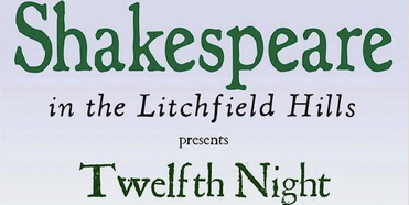 TWELFTH NIGHT Opens At Shakespeare In The Litchfield Hills Tonight Photo