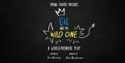 Spring Theatre to Present the World Premiere of GIL AND THE WILD ONE Photo