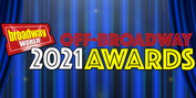 Nominations Open For The 2021 BroadwayWorld Off/Off-Off Broadway Awards Photo