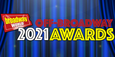 Final Week To Submit Nominations For The 2021 BroadwayWorld Off-Broadway Awards Photo