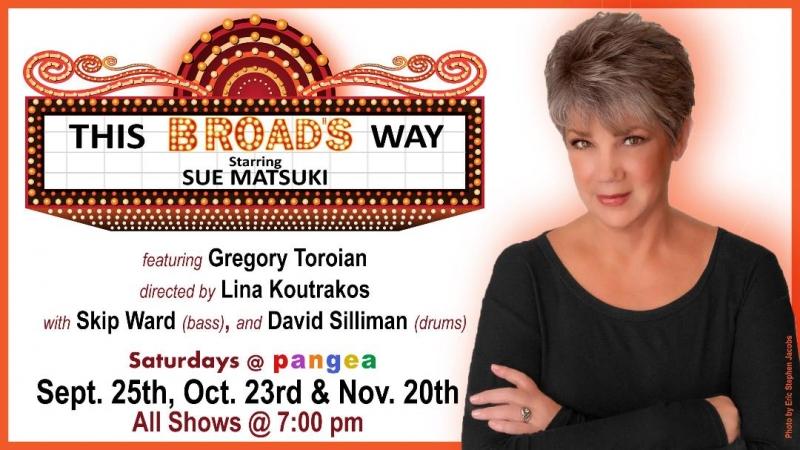 Sue Matsuki To Play THIS BROAD'S WAY at Pangea September 25, October 23 and November 20