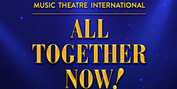 Pieter Toerien's Theatre On The Bay Will Present ALL TOGETHER NOW! Next Month Photo